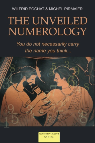 The Unveiled Numerology -Vol. 1
